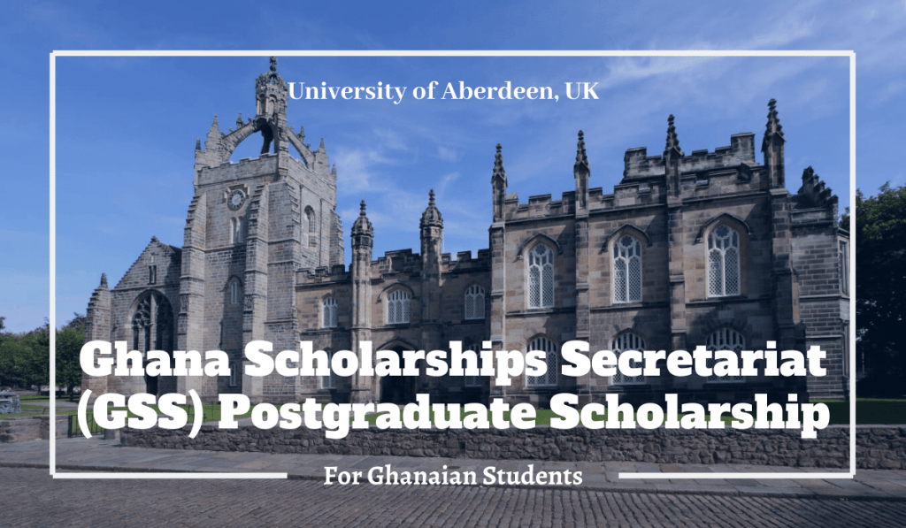 University of Aberdeen Ghana Scholarships Secretariat-Postgraduate